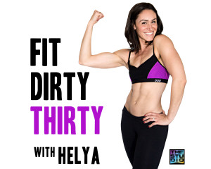 Podcast: Fit Dirty Thirty